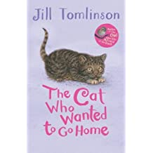 The Cat Who Wanted to Go Home (Jill Tomlinson's Favourite Animal Tales)