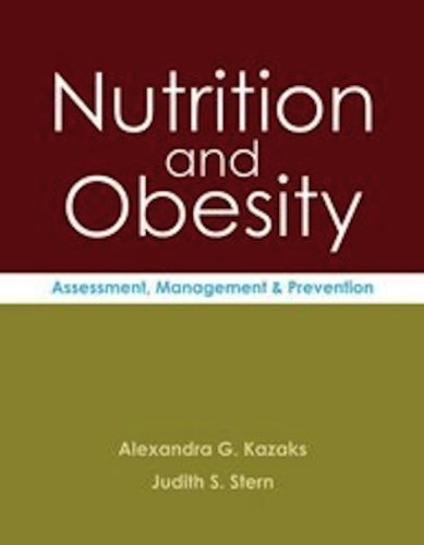 Nutrition And Obesity 1st (first) Edition by Kazaks, Alexandra, Stern, Judith S. published by Jones & Bartlett Learning (2012)