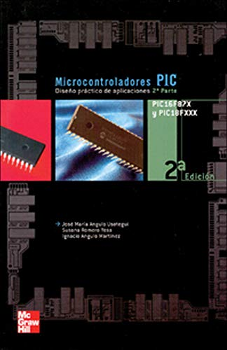 Microcontroladores PIC 2? Parte. PIC 16F87X. Dise o pr@ctico de aplicaci ones