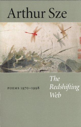The Redshifting Web: Poems 1970-1998 by Arthur Sze (1998-08-06)