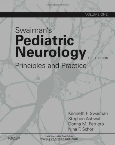 Swaiman's Pediatric Neurology: Principles and Practice (2 Volume Set) by Kenneth F. Swaiman MD (2012-01-04)