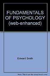 FUNDAMENTALS OF PSYCHOLOGY (web-enhanced)
