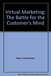 Virtual Marketing: The Battle for the Customer's Mind