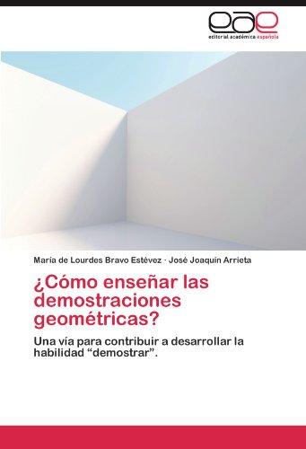 Como Ensenar Las Demostraciones Geometricas? por Mar a. De Lourdes Bravo Est Vez