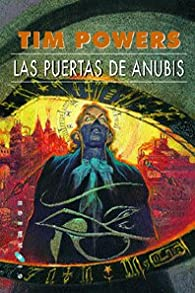 Las puertas de Anubis par Tim Powers