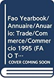 FAO trade yearbook =: FAO commerce annuaire = FAO comercio anuario...