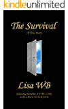 The Survival A True Story by Lisa WB Following A Fine Line A Balance to Survive.
