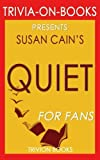 Best Trivion Books In Audios - Trivia: Quiet by Susan Cain (Trivia-On-Books): The Power Review
