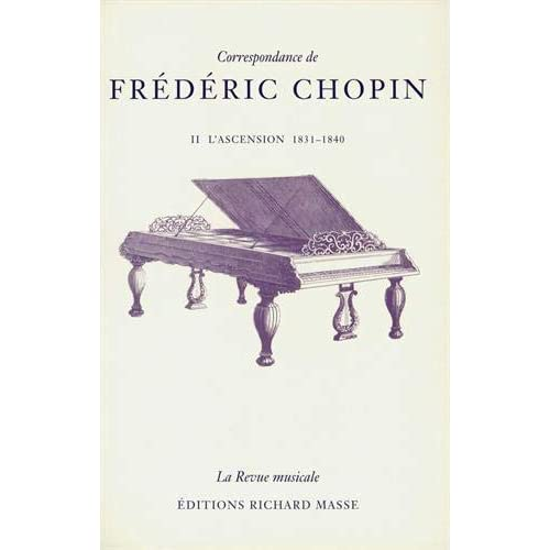 Correspondance de Frédéric Chopin, tome 2 : L'Ascension, 1831-1840