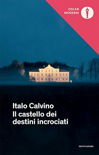 Il castello dei destini incrociati (Oscar opere di Italo Calvino Vol. 19)