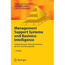 Management Support Systeme und Business Intelligence. Computergestützte Informationssysteme für Fach- und Führungskräfte