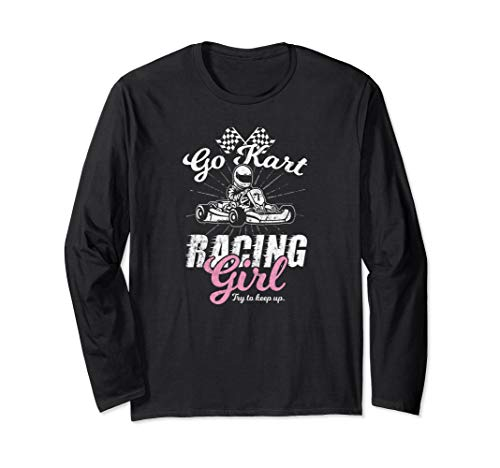 Go Kart Racing Girl Shirt Funny Sarkastische Frauen Langarmshirt