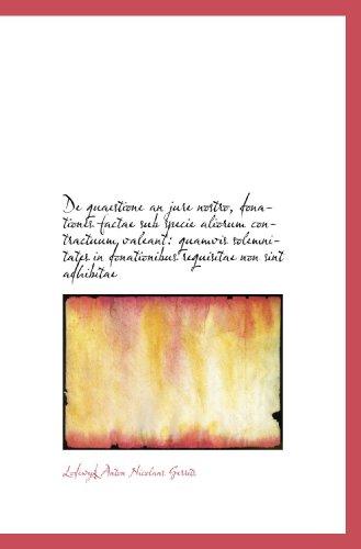 De quaestione an jure nostro, donationes factae sub specie aliorum contractuum valeant: quamvis sole