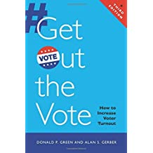 Get Out the Vote: How to Increase Voter Turnout by Donald P. Green (2015-08-30)