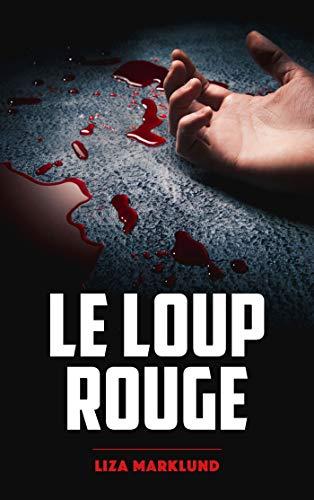 Le loup rouge - Une enquête dAnnika Bengtzon (French Edition): Alle Infos bei Amazon