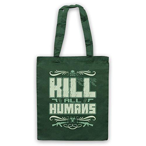 Kill All Humans Funny Slogan Umhangetaschen Dunkelgrun