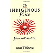 The Indigenous Voice: Visions and Realities