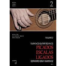Flamenco Guitar Technics vol.2 - Picados, Escalas, Ligados: für Gitarre/Tabulatur (dt/en/span)