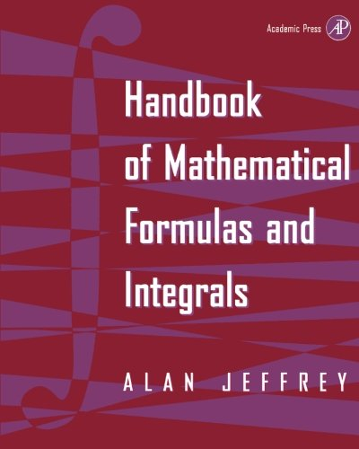 Handbook of Mathematical Formulas and Integrals por Alan Jeffrey