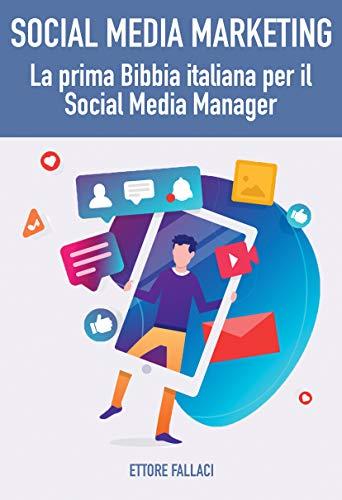 Social Media Marketing: la prima Bibbia italiana per il Social Media Manager