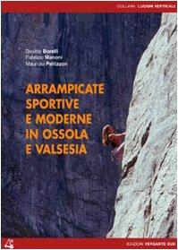 Arrampicate sportive e moderne in Ossola e Valsesia (Luoghi verticali)