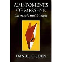 Aristomenes of Messene: Legends of Sparta's Nemesis by Daniel Ogden (2004-12-01)