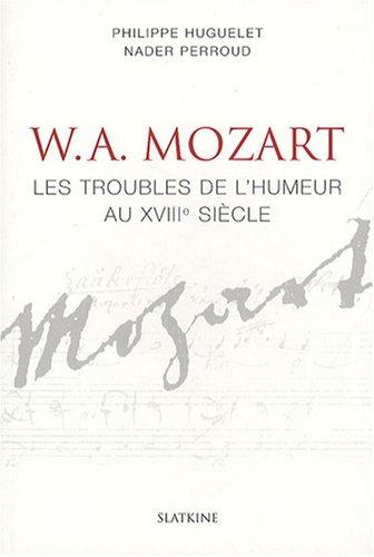 Mozart : Les troubles de l'humeur au XVIIIe sicle