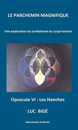 Le Parchemin Magnifique: Opuscule VI :Les Hanches