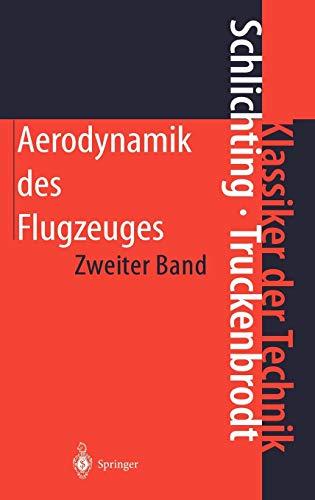 Aerodynamik des Flugzeuges: Zweiter Band: Aerodynamik des Tragflügels (Teil II), des Rumpfes, der Flügel-Rumpf-Anordnung und der Leitwerke (Klassiker der Technik)