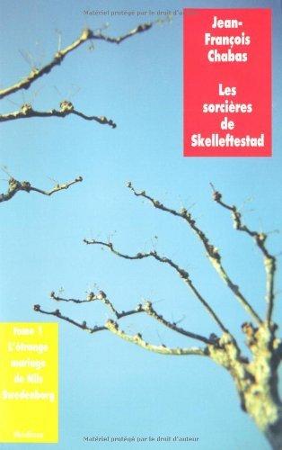 Les sorci??res de Skelleftestad, Tome 1 : L'??trange mariage de Nils Swedenborg by Jean-Fran??ois Chabas (2010-09-16)