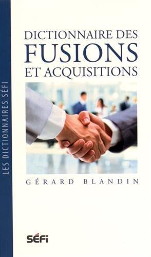 Dictionnaire des fusions et acquisitions par Gérard Blandin