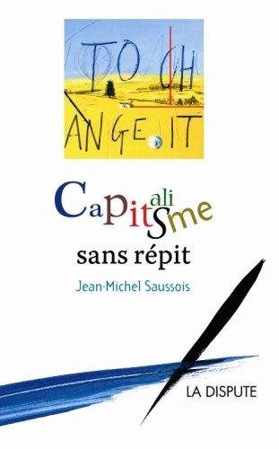 Capitalisme sans répit par Jean-Michel Saussois