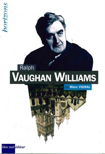 Ralph Vaughan Williams par Marc Vignal