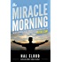 The Miracle Morning: The Not-So-Obvious Secret Guaranteed to Transform Your Life (Before 8AM) (The Miracle Morning Book Series 1) (English Edition)