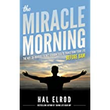 The Miracle Morning: The Not-So-Obvious Secret Guaranteed to Transform Your Life (Before 8AM) (English Edition)
