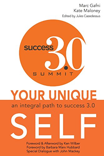Your Unique Self: An Integral Path to Success 3.0