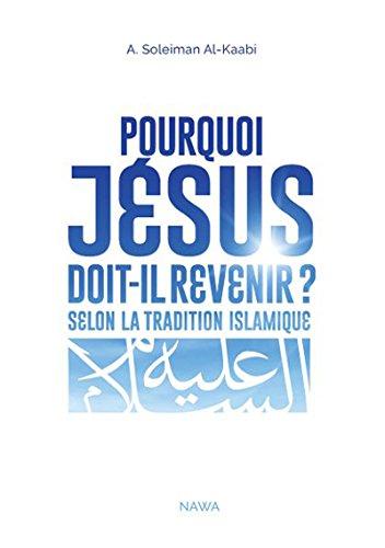 Pourquoi Jsus doit-il revenir ? Selon la tradition islamique