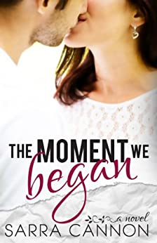 The Moment We Began (Fairhope Series Book 2) by [Cannon, Sarra]