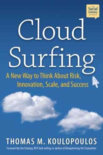 Cloud Surfing: A New Way to Think about Risk, Innovation, Scale, and Success (Social Century)