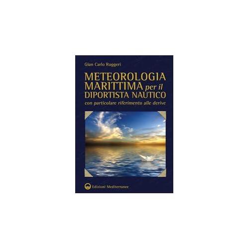 Meteorologia Marittima Per Il Diportista Nautico Con Particolare Riferimento Alle Derive