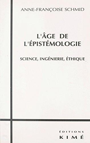 L'Âge de l'épistémologie : science, ingénierie, éthique