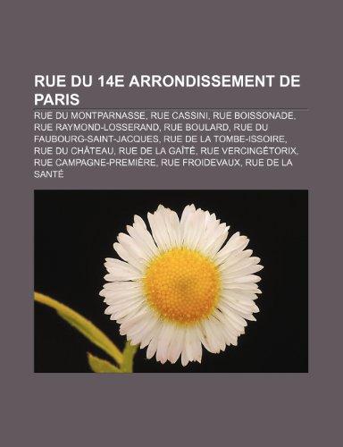 Rue Du 14e Arrondissement de Paris: Rue Du Montparnasse, Rue Cassini, Rue Boissonade, Rue Raymond-Losserand, Rue Boulard