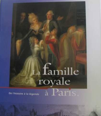 La famille royale a paris : de l'histoire a la légende : [exposition] musee carnavalet, 16 octobre 1
