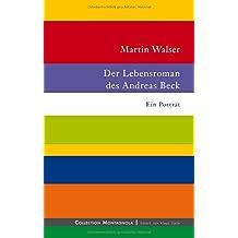 Der Lebensroman des Andreas Beck: Ein Porträt (Collection Montagnola)