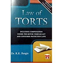 Dr. R.K.Bangia's LAW OF TORTS including Compensation under the Motor Vehicles Act and Consumer Protection Laws - Revised and Updated Edition - A Famous Text Book on Law of Torts