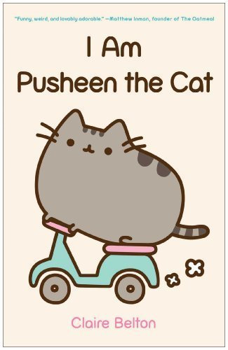 I am Pusheen the Cat by Claire Belton (2013) Paperback