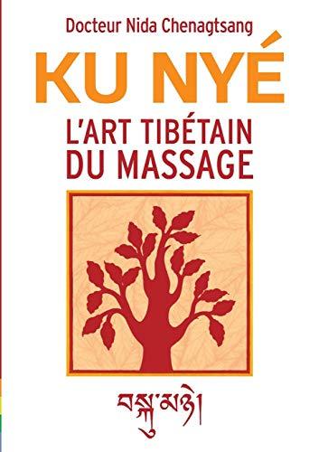 L'art tibétain du massage: Ku Nye