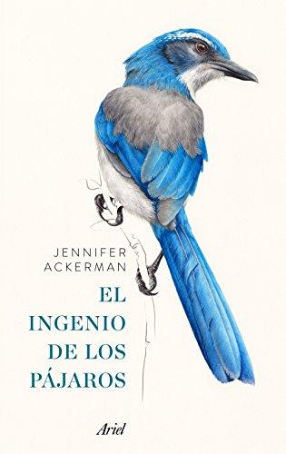 El ingenio de los pájaros por Jennifer Ackerman