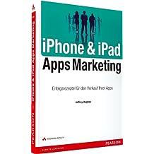 iPhone & iPad Apps Marketing: Erfolgsrezepte für den Verkauf Ihrer Apps (Bizztec)