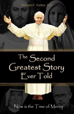 The Second Greatest Story Ever Told: Now Is the Time of Mercy by Gaitley E. Michael (February 28,2015)